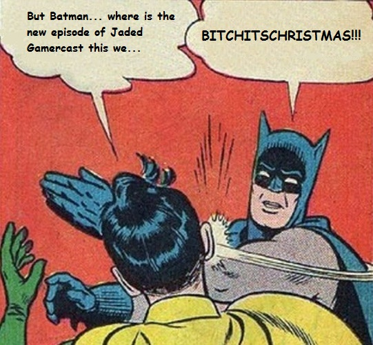 Christmas-Batman-Slapping-Robin-Meme | Jaded Gamercast